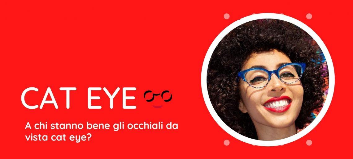 A chi stanno bene gli occhiali cat eye?