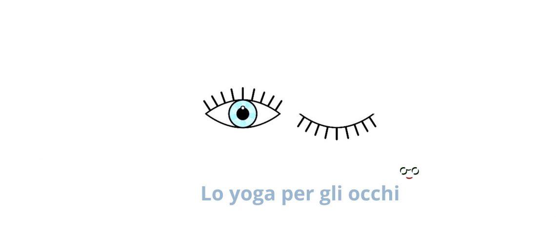 Guida agli esercizi yoga per gli occhi