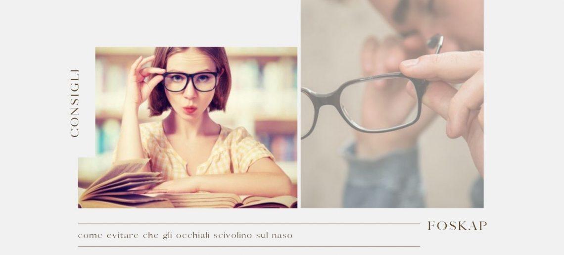 Come evitare che gli occhiali scivolino sul naso