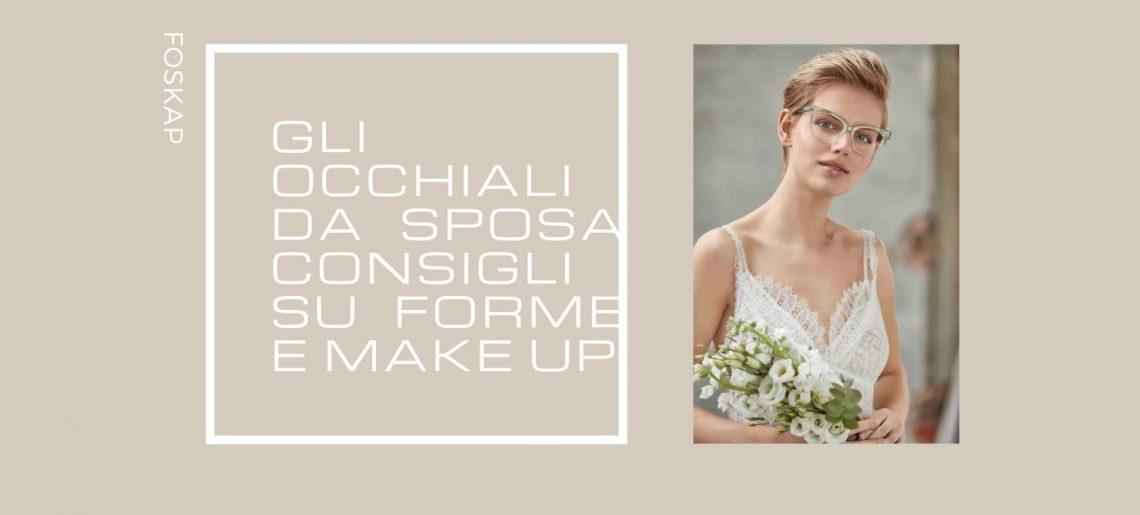 Occhiali da sposa: forme e make up